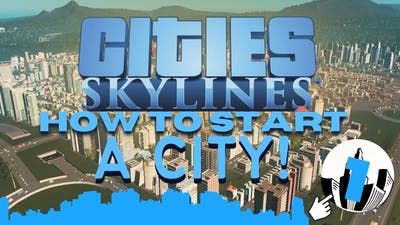 Cities Skylines: How to Start a City Ep.1