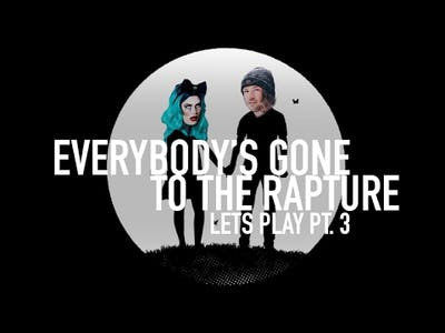 Everybody's Gone To The Rapture Let's Play pt. 3!