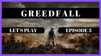 Greedfall - Blind Let's Play 03