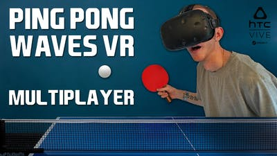 I'm a VR Table Tennis Noob!   Ping Pong Waves VR   HTC Vive Gameplay