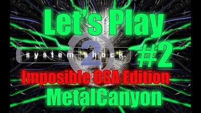Let's Play System Shock 2 Impossible OSA (part 2 - Cryokinesis)