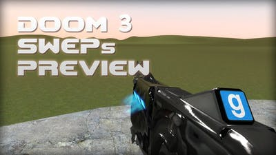 [Preview] DOOM 3 SWEPs
