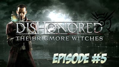Drapers Ward Riverfront - Dishonored: The Brigmore Witches (DLC) - Episode 5