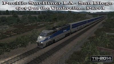 Train Simulator 2014 - Career Mode- Pacific Surfliner LA - San Diego - Get Out the Umbrella Part 1.1