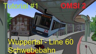 OMSI 2 - Wuppertal 60 Schwebebahn - Tutorial #1[EN]