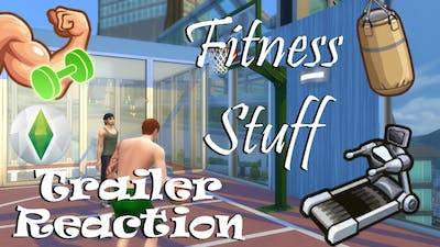 The Sims 4: Fitness Stuff: Trailer Reaction FT: FACECAM