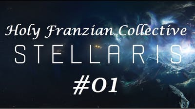 Stellaris [Timelapse] - The Holy Franzian Collective - #1