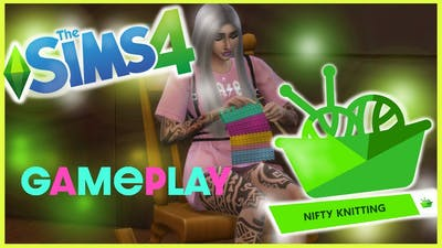 FIRST LOOK AT WHATS INSIDE! The Sims 4 Nifty Knitting Stuff Pack GAME PLAY! INCLUDES SPOILERS!