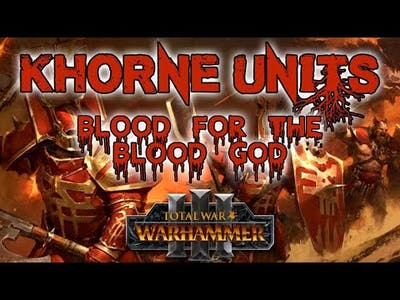 KHORNE UNITS - BLOOD FOR THE BLOOD GOD | Total War Warhammer 3 Unit Cards, Stats & Abilities