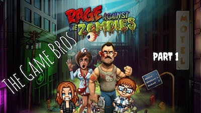 The Game Bros - Rage Against the Zombies Ep01 Heads Popping Off!!!