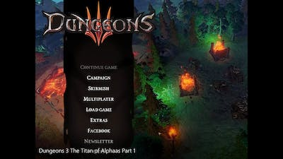 """Dungeons 3 - The Titan of Alphaas """"Part 1"""""""