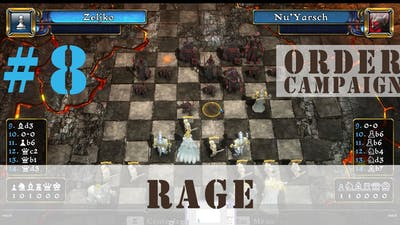 Battle vs Chess (8) - Order Campaign: Rage