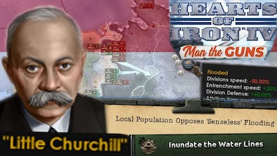 Literally Sinking the Netherlands to Drown Germans - Hearts of Iron 4 Man the Guns
