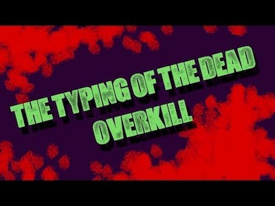 Let's Play The Typing of the Dead: Overkill