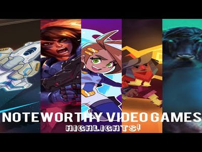 Noteworthy Video Games - Highlights 4/14/2019