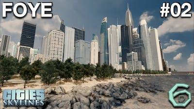 Cities Skylines: Foye #02: Downtown!