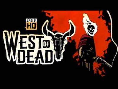 West of Dead - Conferindo o game