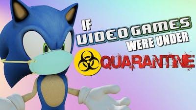 If Video Games Were Under Quarantine
