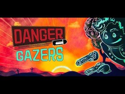 Let's Play : Danger Gazers