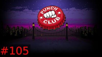 [#105] Punch Club (PC) Gameplay