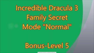 Increcible Dracula 3 - Family Secret CE Bonus-Level 5