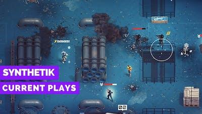 Synthetik Gameplay | Current Plays