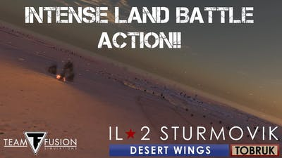 Intense Ground Battle Action! IL-2 Sturmovik Desert Wings Tobruk - Pre Order your copy  now!