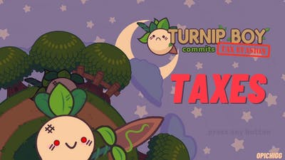 Turnip Boy Commits Tax Evasion PT. 1 - and maybe murder too