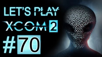 Let's Play XCOM 2 (part 70 - God of Hellfire! [blind])