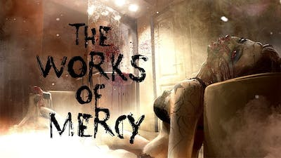 The Works of Mercy Gameplay