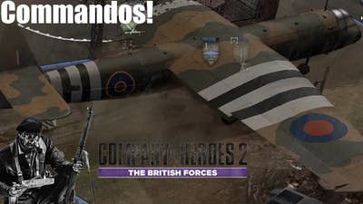 Company Of Heroes 2: The British Forces Gameplay - Commandos!