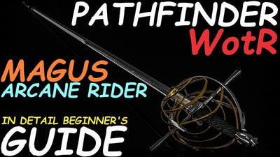 Pathfinder: WotR - Arcane Rider Magus Starting Build - Beginner's Guide [2021] [1080p HD]