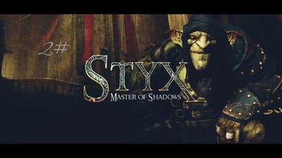 Styx Master of Shadows #2