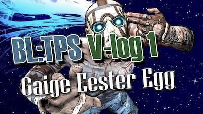 Borderlands TPS V-log 1: Gaige Easter Egg
