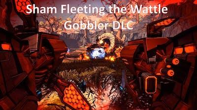 Sham Fleeting the Wattle Gobbler DLC (Borderlands 2)