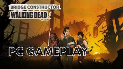 Bridge Constructor: The Walking Dead   PC Gameplay