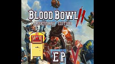 Blood Bowl 2 Legendary Edition - ep5 - 3 Decker Games