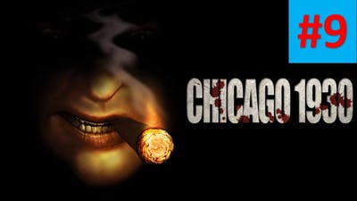 Chicago 1930 { HD Playthrough } Mafia #9 ( Bad date with triple Maria )