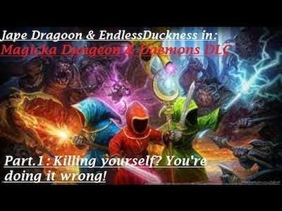 Magicka D&D DLC Part.1: Killing yourself? You're doing it wrong!