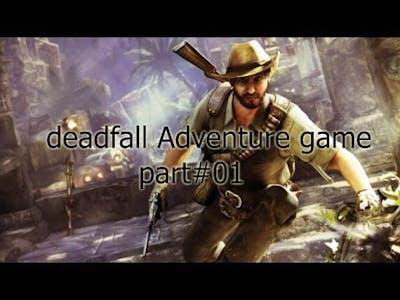 Deadfall adventure game part 1