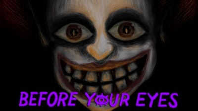 IF YOU BLINK YOU DIE | Before Your Eyes