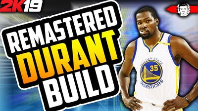 THE BUILD THAT BREAKS THE GAME! NBA 2K19 REMASTERED KEVIN DURANT ARCHETYPE!