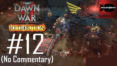 WH40K DoW2 Retribution: Imperial Guard Campaign Playthrough Part 12 (Quarantine Hold, No Commentary)