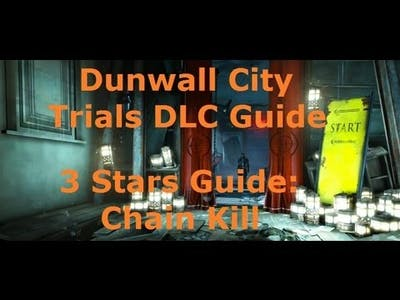 Dishonored's Dunwall City Trials DLC: 3 Star Guide for Chain Kill