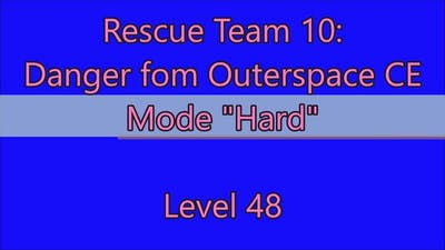 Rescue Team 10: Danger From Outer Space CE Level 48