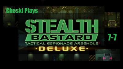 Cheski Plays Stealth Bastard Deluxe: Tactical Espionage Arsehole(Blind) 7-7