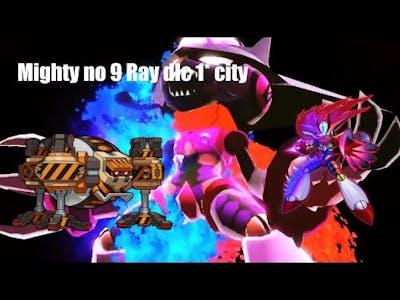 mighty No. 9 ray part 1 city
