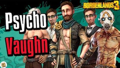 Borderlands 3: Is Vaughn Becoming a PSYCHO?