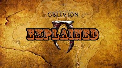 The Elder Scrolls IV: Oblivion Explained