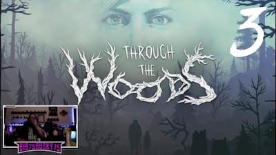 "Through The Woods – 3 – ""HA HA...I CAN...I HAD TO SNEAK!"""
